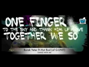 128-BURAK YETER TV - BY Ft. Hot Rod (of G-UNIT) - DANCE WITH ME