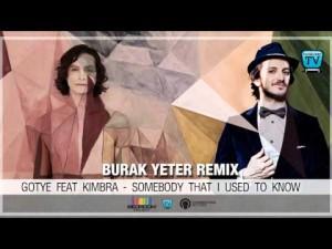 193-BURAK YETER TV - Gotye Ft.Kimbra - Somebody That I Used To Know (Burak Yeter Remix)