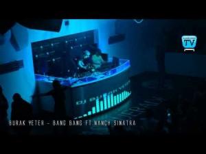 204-BURAK YETER TV - Burak Yeter - Bang Bang Ft.Nancy Sinatra