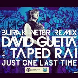 206-BURAK YETER TV - David Guetta - Just One Last Time Burak Yeter Remix