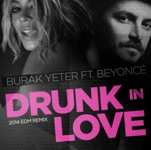 Burak Yeter Beyonce Drunk In Love