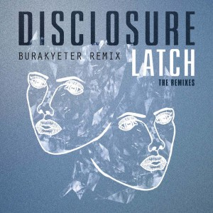 Disclosure - Latch feat. Sam Smith (Burak Yeter Remix)