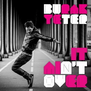 burak yeter it ain't over cover