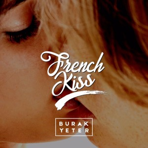 burakyeter-frenchkiss
