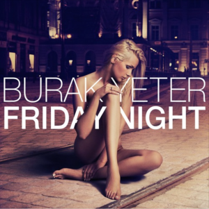 Burak Yeter Friday Night